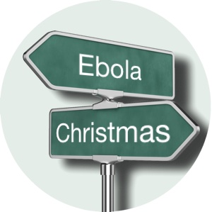Christmas with Ebola, is Ebola without Christmas.